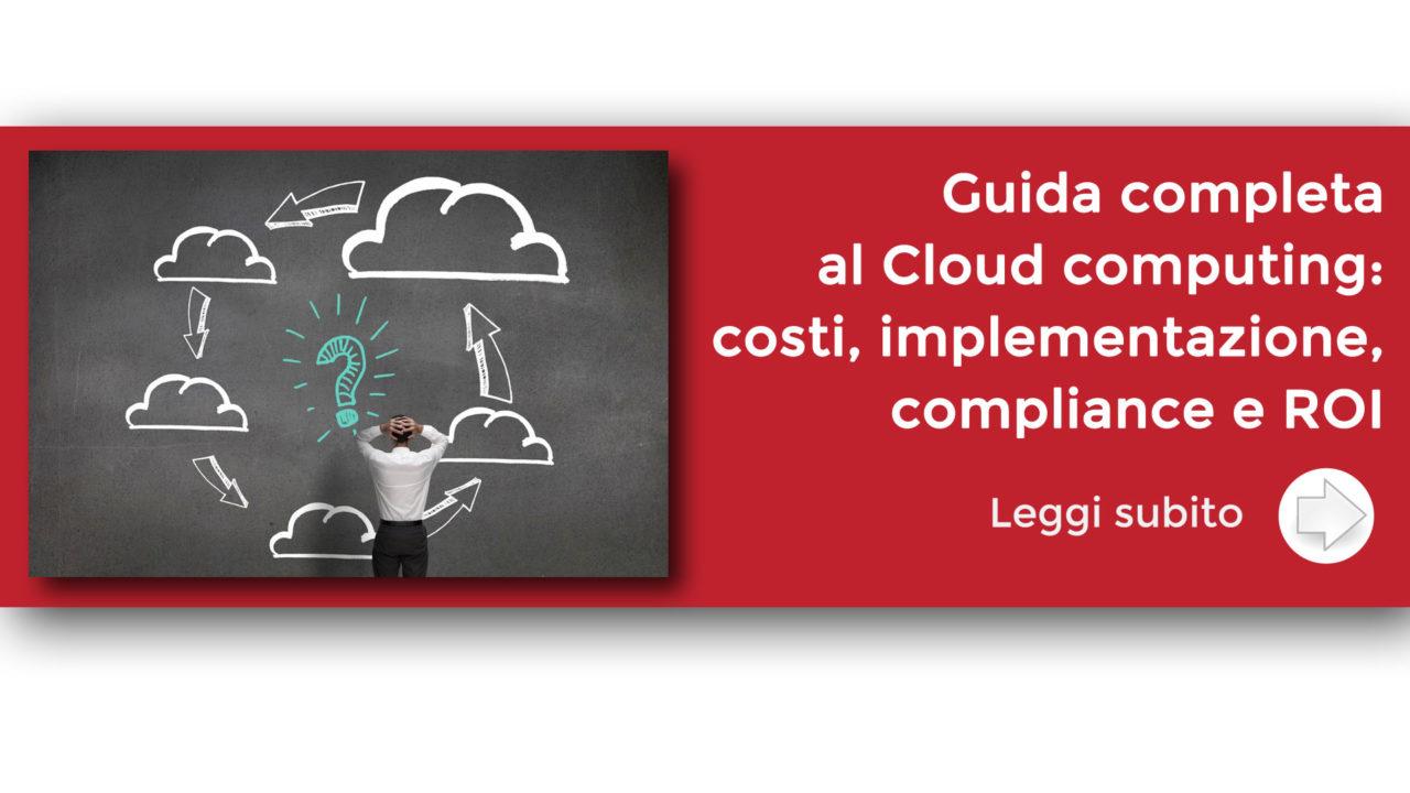 Guida completa al Cloud computing: costi, implementazione, compliance e ROI